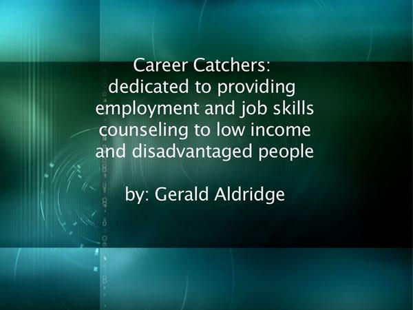 Citizen Journalism Gerald Aldridge Career Catchers report picture
