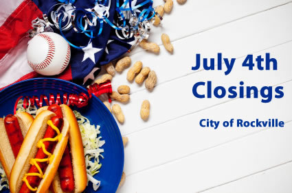Rockville Closings for Independence Day