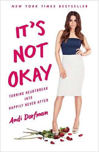BC Its Not Okay by Andi Dorfman