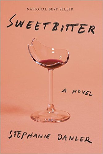BC Sweetbitter A Novel by Stephanie Danler