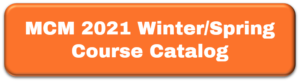 MCM 2021 Winter/Spring Course Catalog