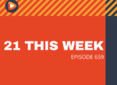 Feature 21 This Week ep 659 (1)
