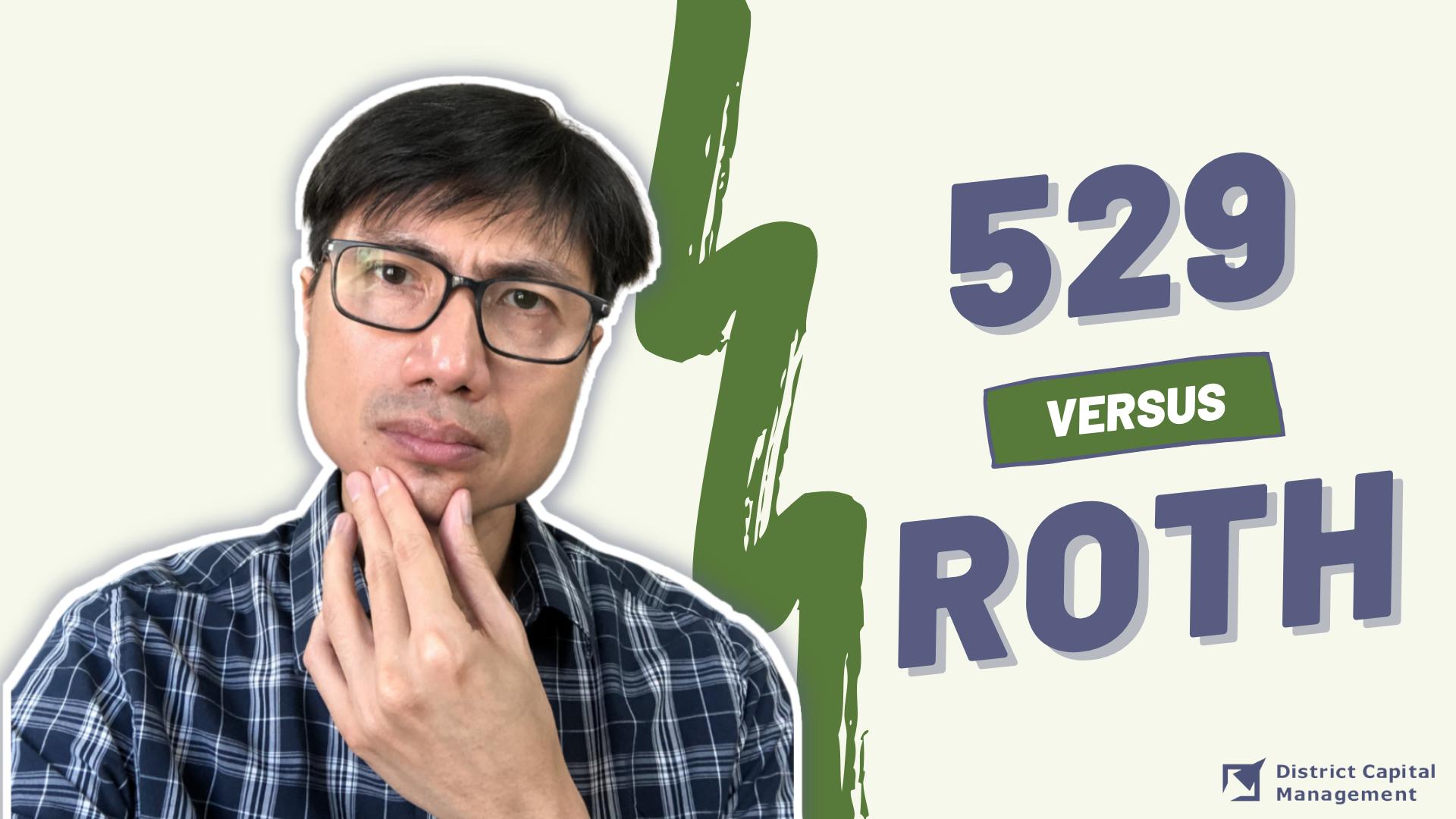 529 versus ROTH