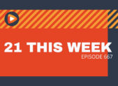 feature 21 This week episode 667